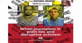 When journalism is plain lies and disruptive activism